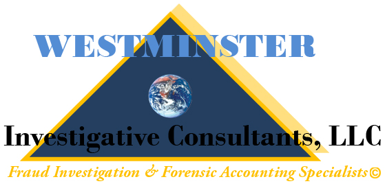 Westminster Investigative Consultants, LLC - Fraud and Forensic Accounting Specialists